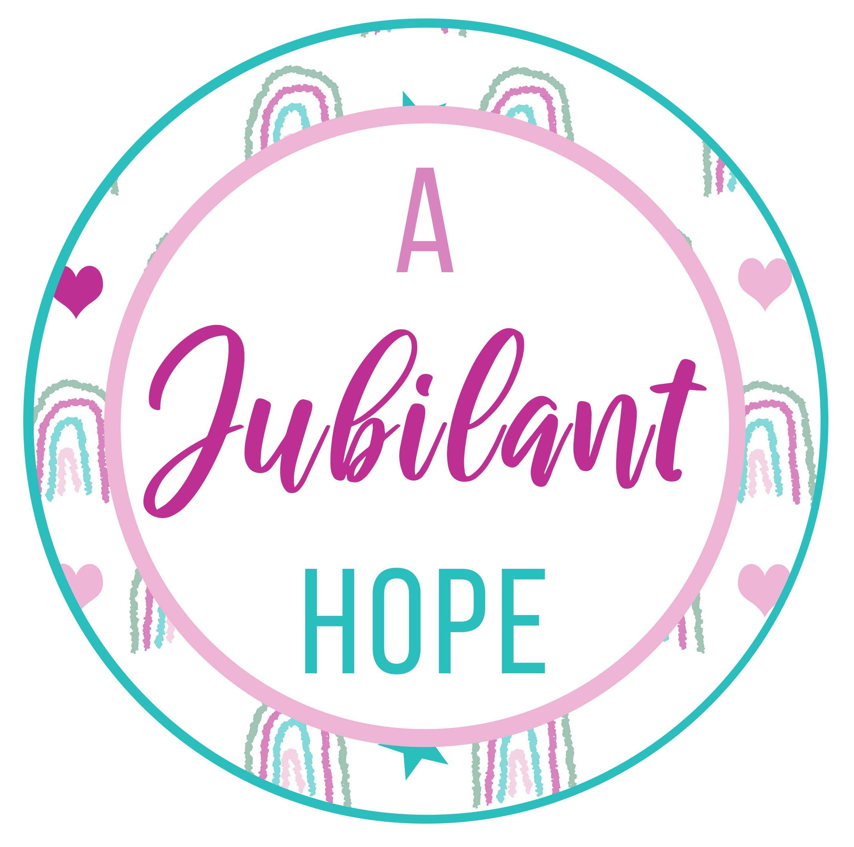 A Jubilant Hope